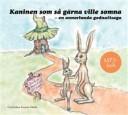 kaninen-som-sa-garna-ville-somna-en-annorlunda-godnattsaga